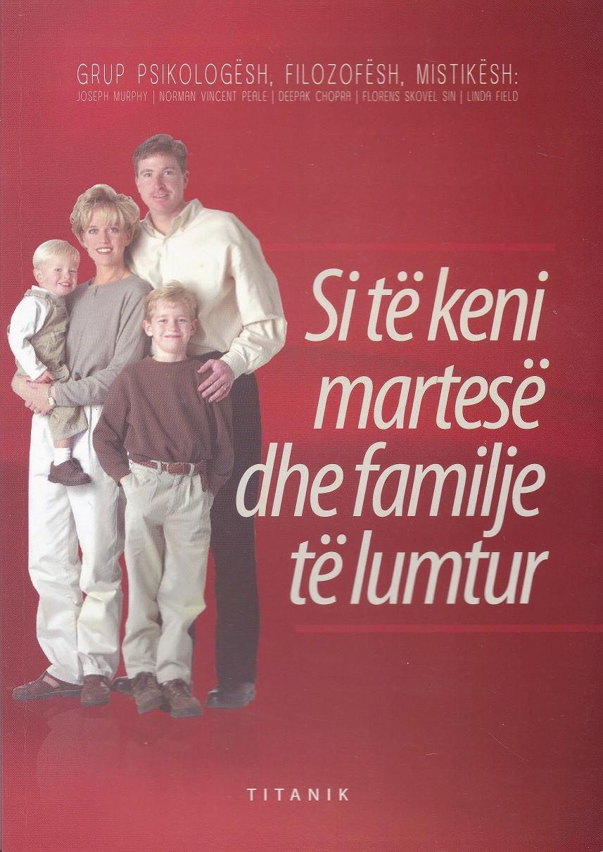 Si të keni martesë dhe familje të lumtur
