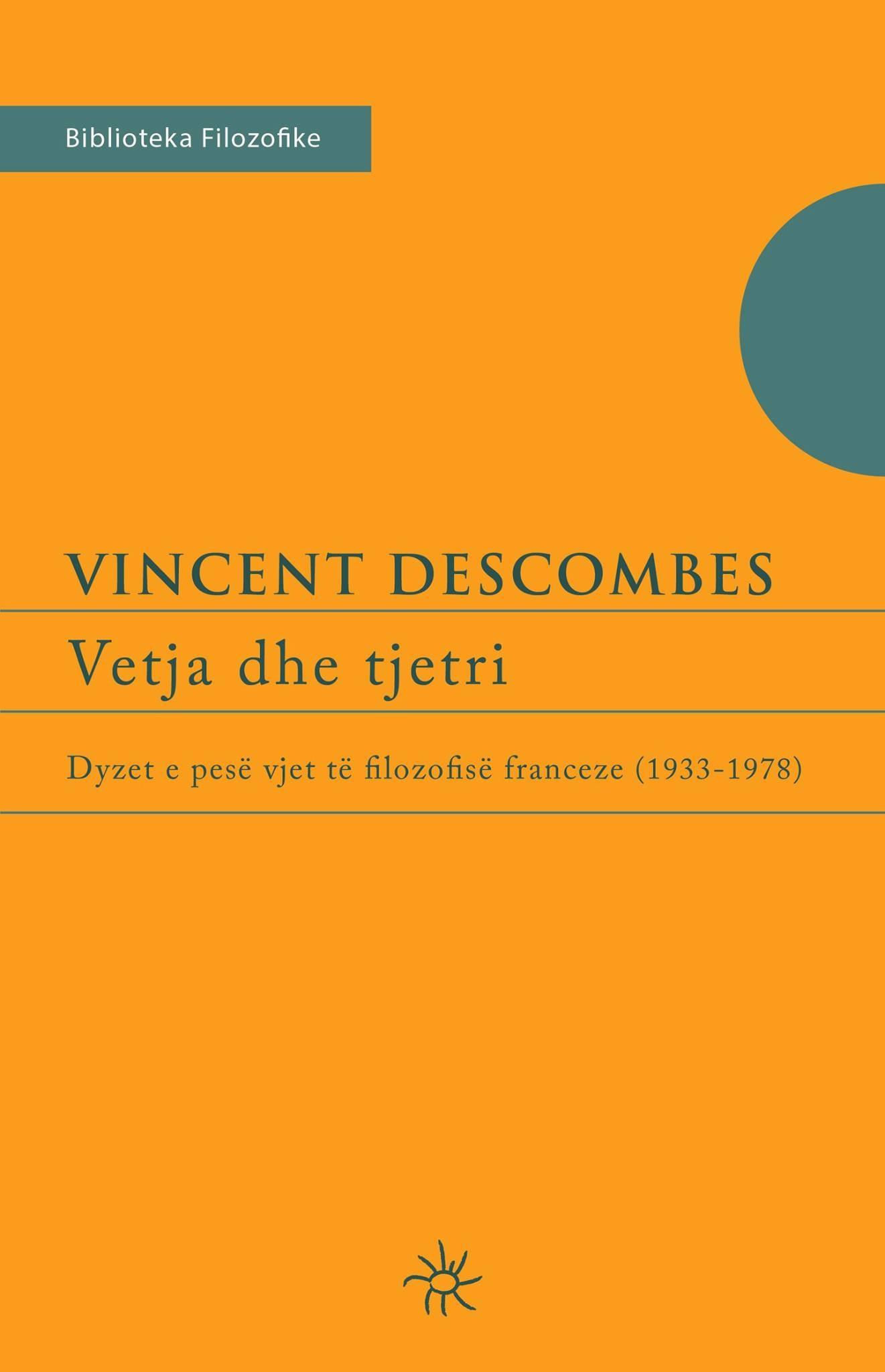 Vetja dhe tjetri: Dyzet e pesë vjet të filozofisë franceze (1933-1978)