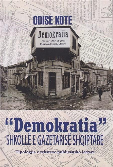 """""""Demokratia"""", shkollë e gazetarisë shqiptare"""