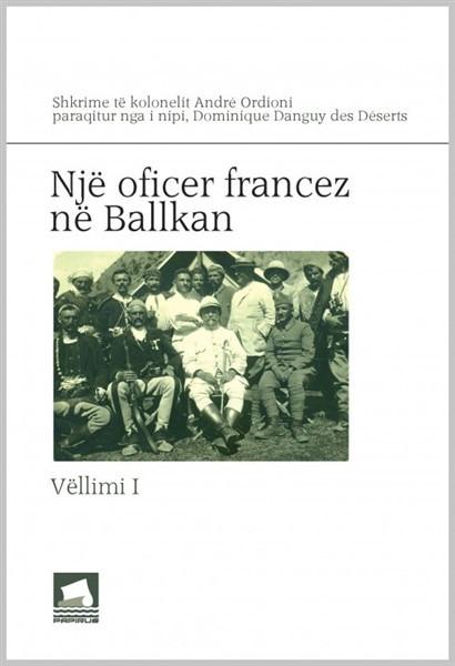 Një oficer francez në Ballkan, vëll. I