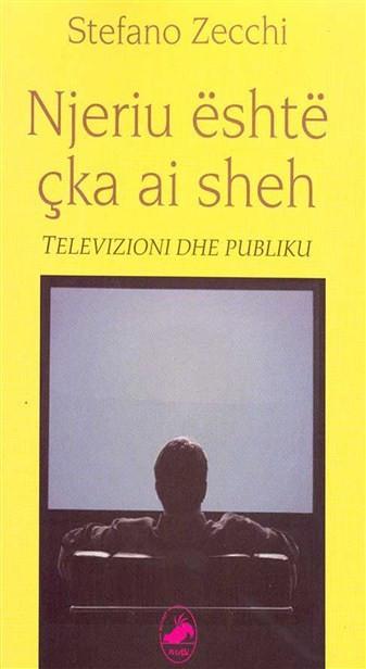 Njeriu eshte cka ai sheh (Televizioni dhe publiku)