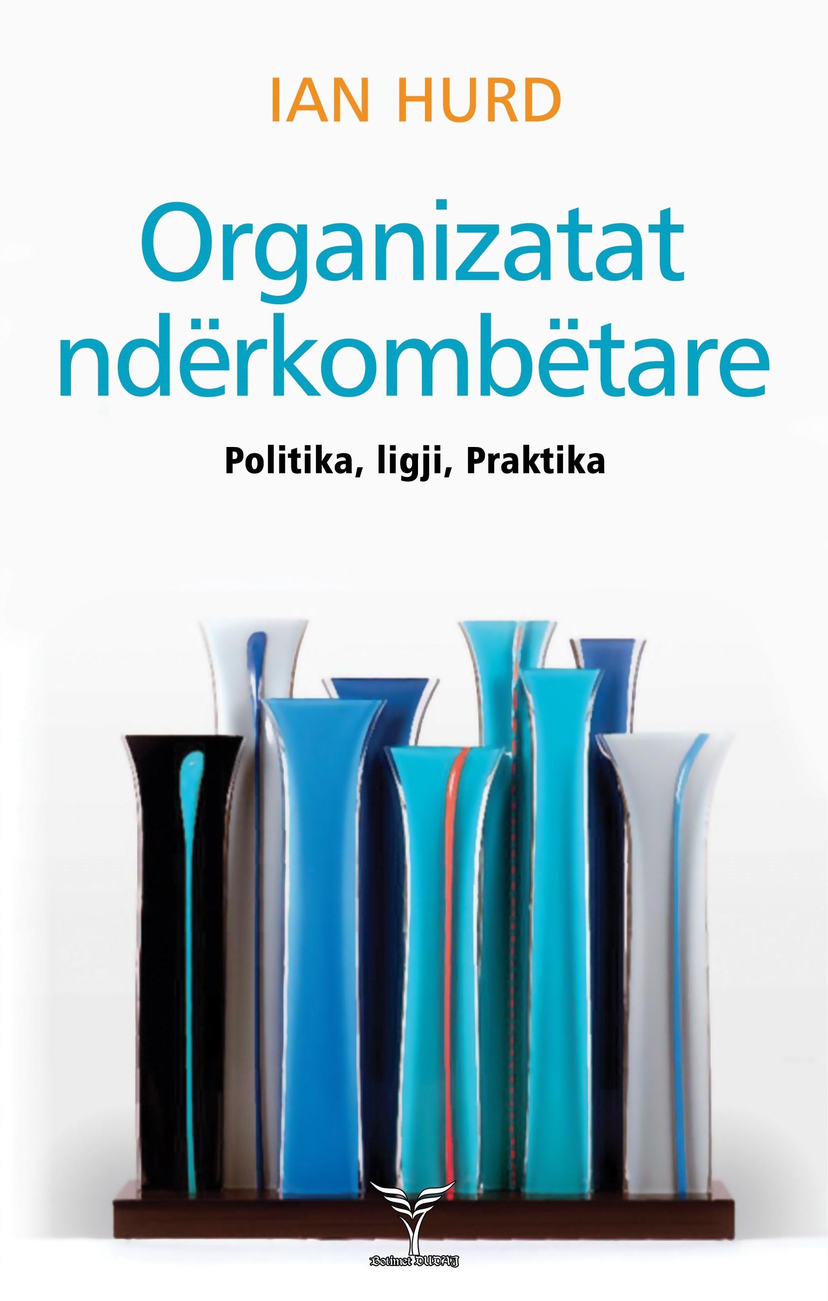 Organizatat Ndërkombëtare - Politika, Ligji dhe Praktika