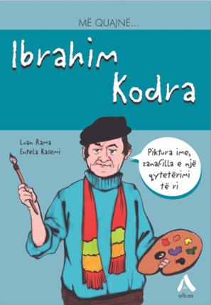 Me quajne… Ibrahim Kodra