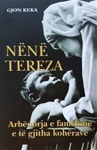 Nënë Tereza – Arbënorja e famshme e të gjitha kohërave