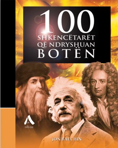 100 shkencetaret qe ndryshuan boten