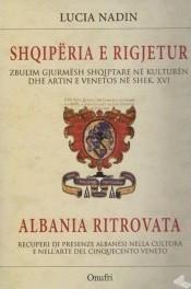 Shqipëria e rigjetur, zbulim gjurmësh shqiptare në kulturën dhe artin e Venetos në shek. VI, shqip dhe italisht (HC)