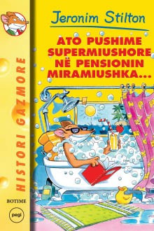 Ato pushime supermiushore në pensionin Miramiushka - Stilton 23