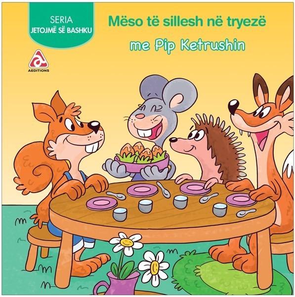 Mëso të sillesh në tryezë me Pip Ketrushin