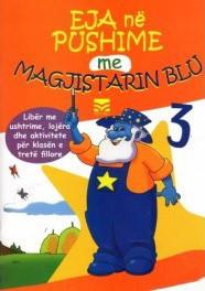 Eja ne pushime me Magjistarin Blu 3