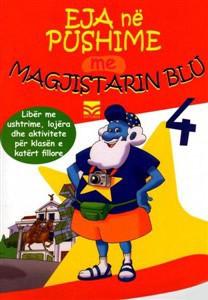 Eja ne pushime me Magjistarin Blu 4