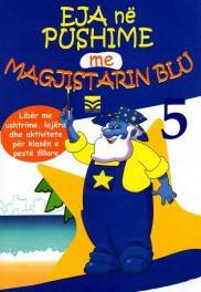 Eja në pushime me Magjistarin Blu 5