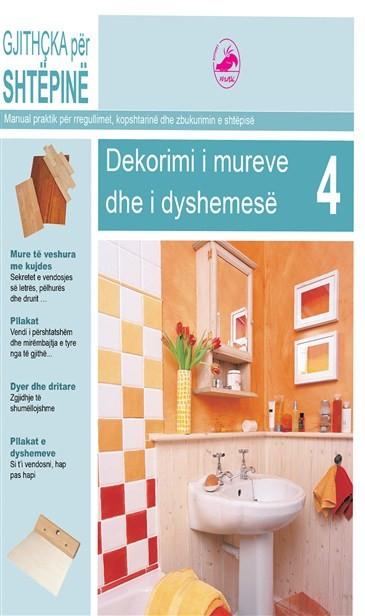 Gjithçka për shtëpinë 4. (dekorimi i mureve dhe dyshemesë