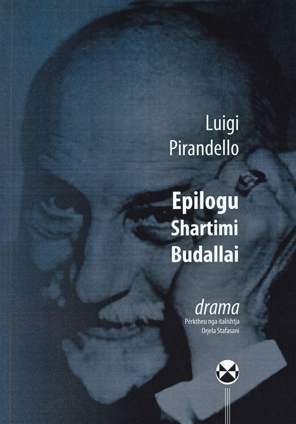 Epilogu, Shartimi, Budallai