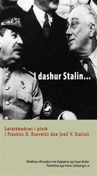I dashur Stalin (Letërkëmbimi i plotë i Fraklin D. Ruzveltit dhe Josif V. Stalinit
