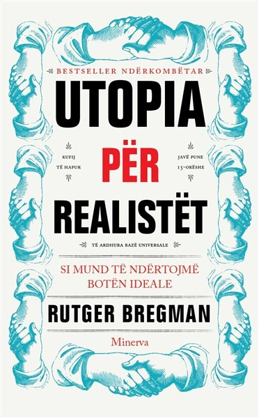 Utopia per realistet: Si mund te ndertojme boten ideale
