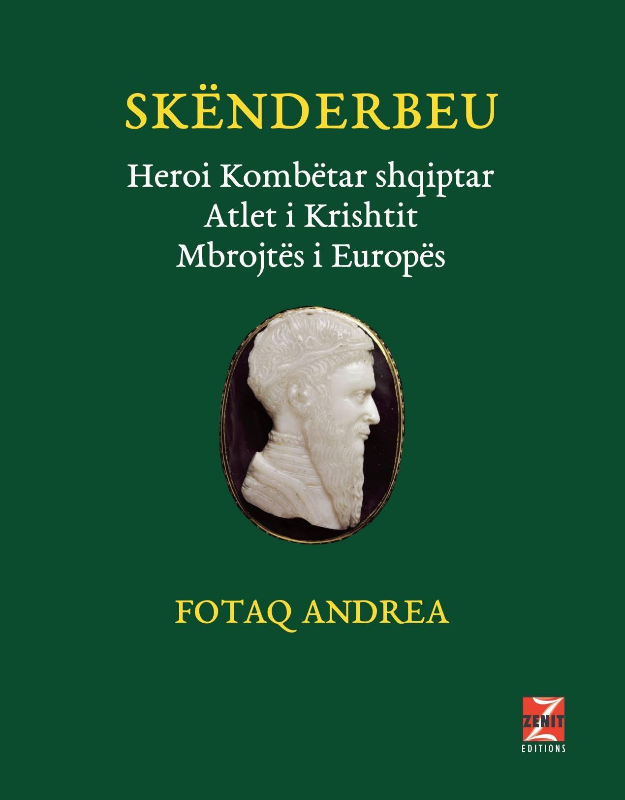 Skënderbeu, Heroi Kombëtar Shqiptar, Atlet i Krishtit, Mbrojtës i Europës