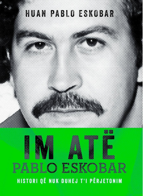 Im atë Pablo Eskobar, histori që nuk duhej t'i përjetonim