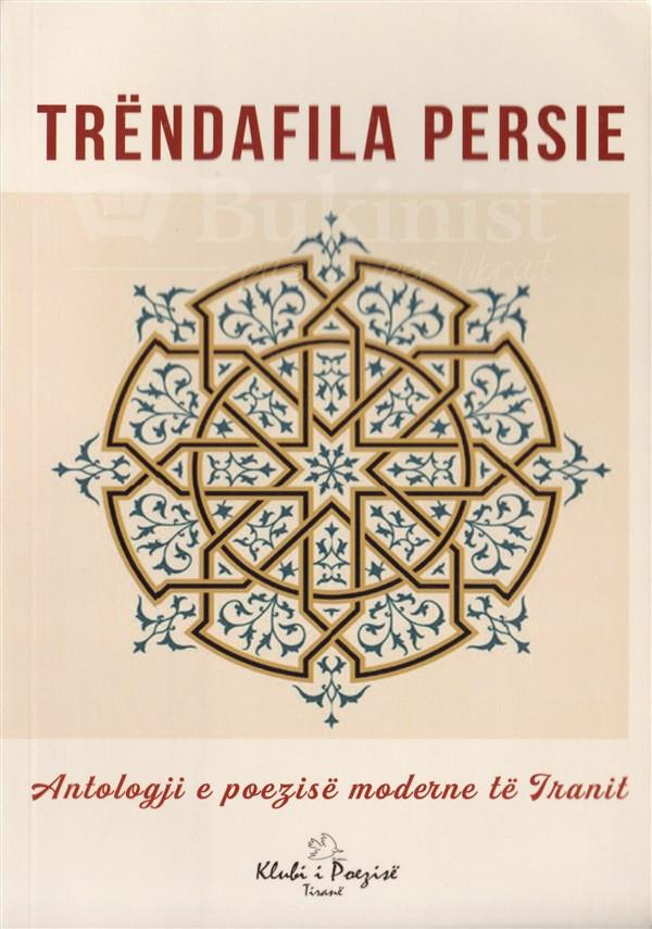 Trendafila persie (antologji e poezise perse)