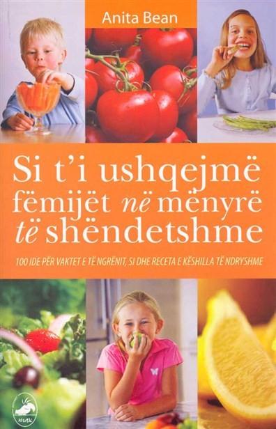 Si t'i ushqejme femijet ne menyre te shendetshme