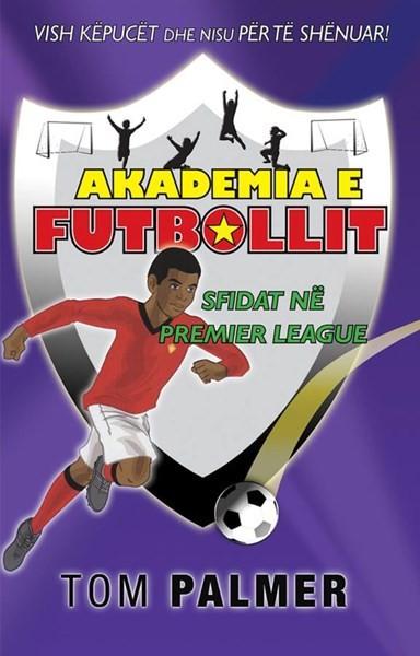 Akademia e futbollit - Sfidat ne premier league