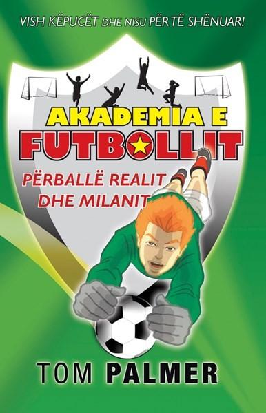Akademia e futbollit - Përballë Realit dhe Milanit