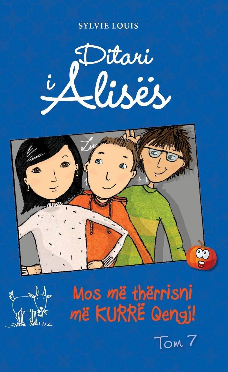 Ditari i Alices Tom 7 - Mos me therrisni me kurre qengj!