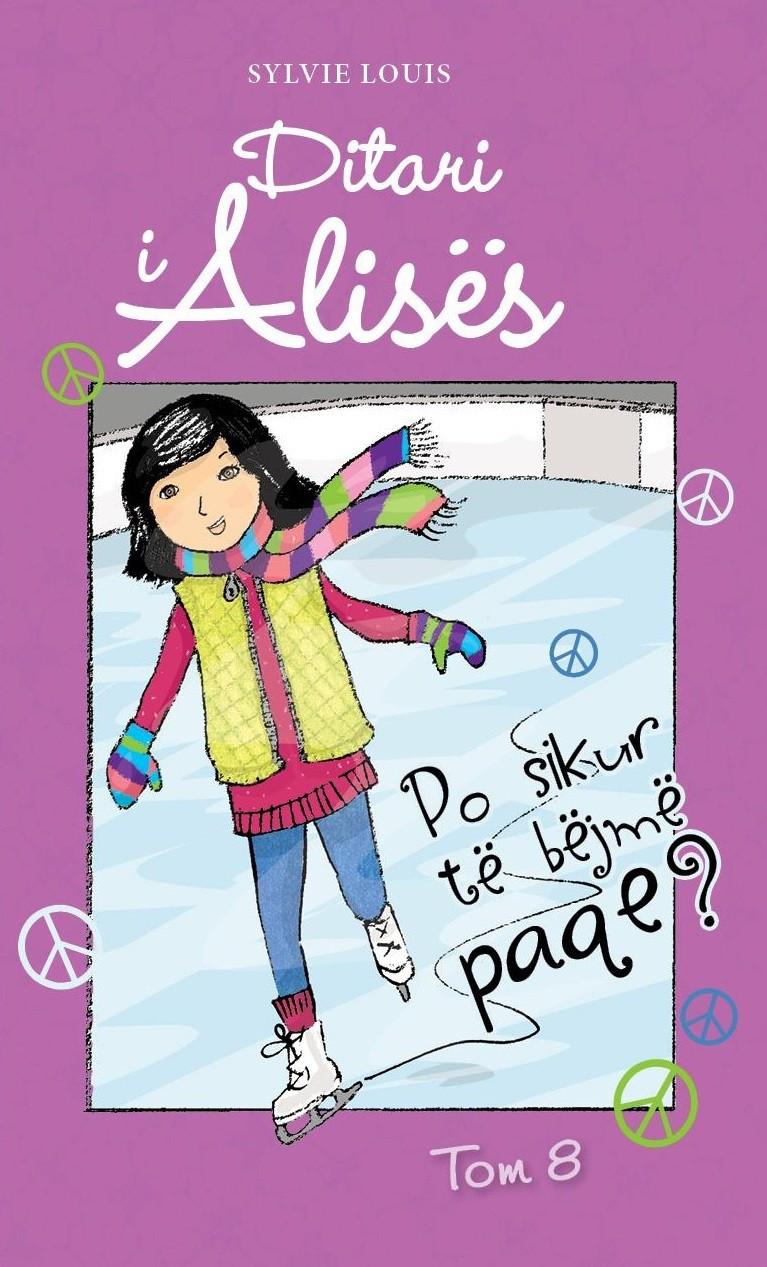Ditari i Alices Tom 8 - Po sikur te bejme paqe!
