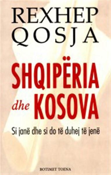 Shqipëria dhe Kosova (Si janë dhe si do të duhej të jenë)