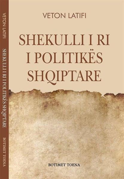 Shekulli i ri i politikes shqiptare