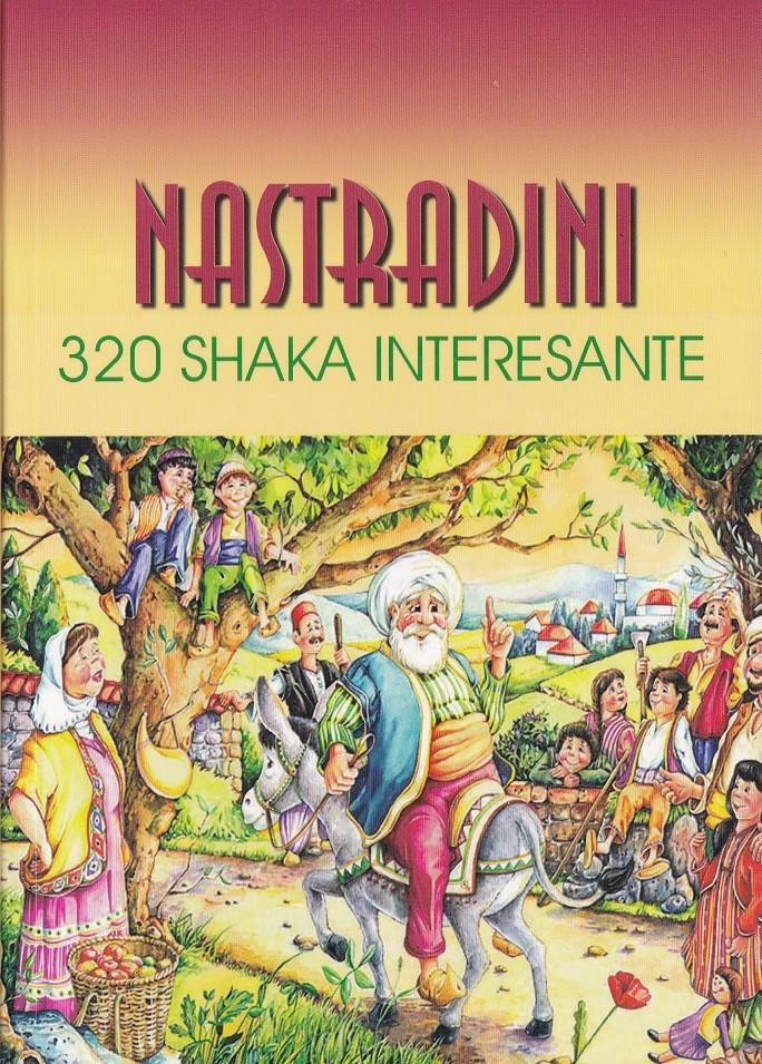 Nastradini, 320 Shaka interesante