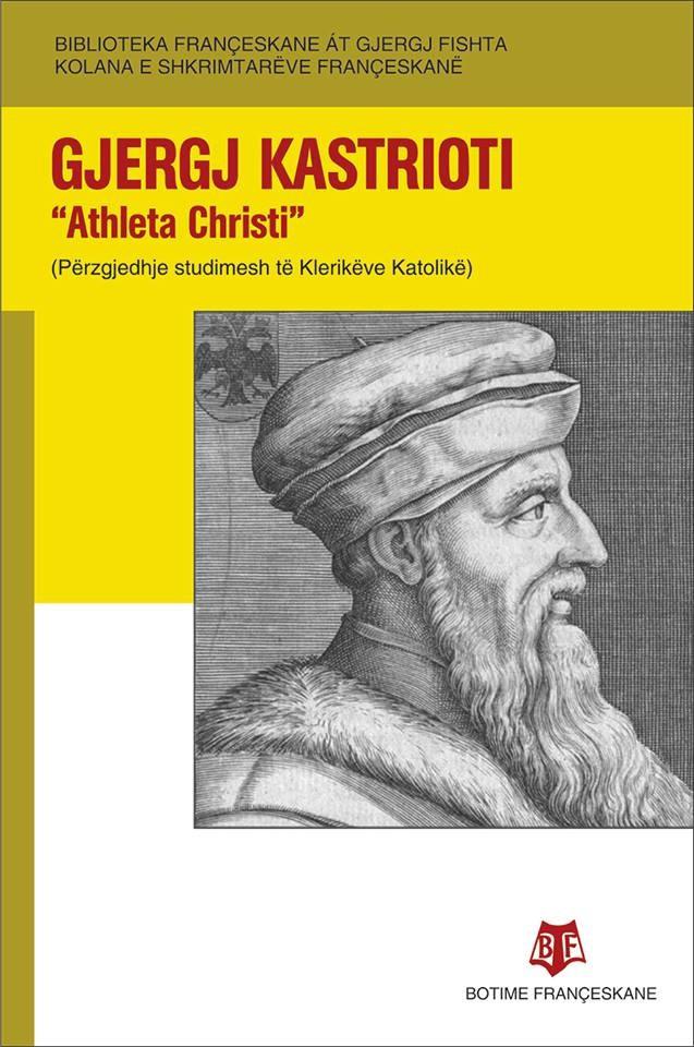 Gjergj Kastrioti - Athleta Christi