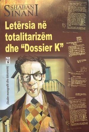 """Letersia ne totalitarizem dhe """"""""Dossier K"""""""""""