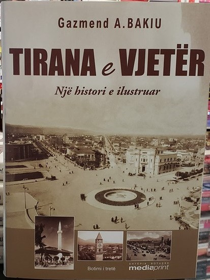 Tirana e vjeter – Nje histori e ilustruar