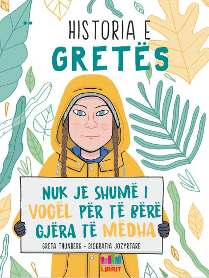 Historia e Gretes - Nuk je shume i vogël per te bere gjera te medha