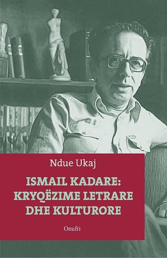 Ismail Kadare: Kryqëzime letrare dhe kulturore