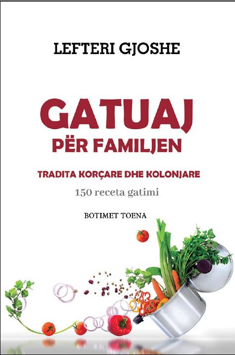 Gatuaj per familjen – tradita korçare dhe kolonjare