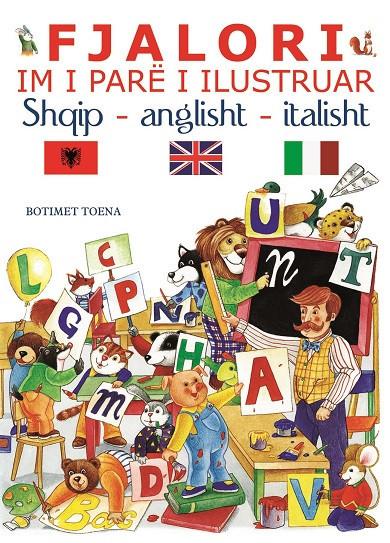 Fjalori im i pare i ilustruar shqip – anglisht – italisht