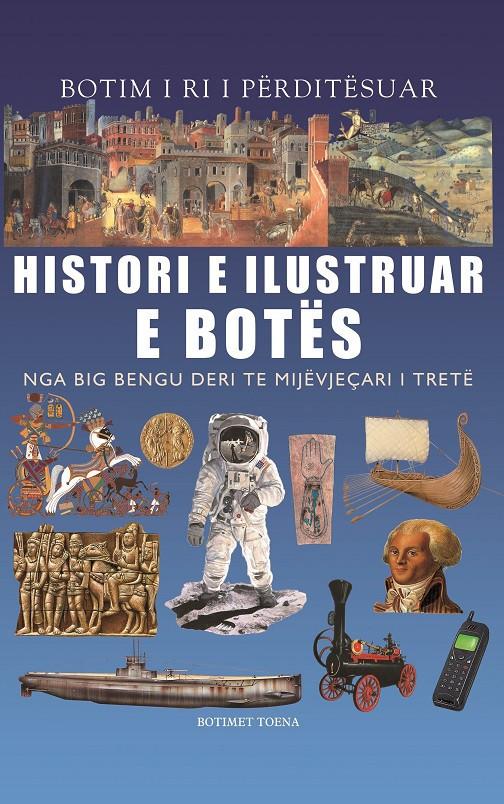 Histori e ilustruar e botes nga Big Bengu deri te mijevjecari i trete