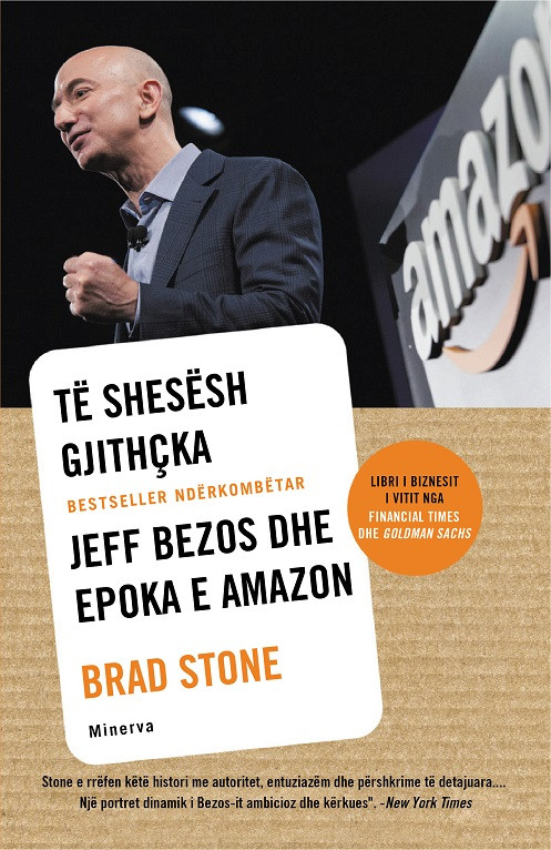 Te shesesh gjithcka: Jeff Bezos dhe epoka e Amazon