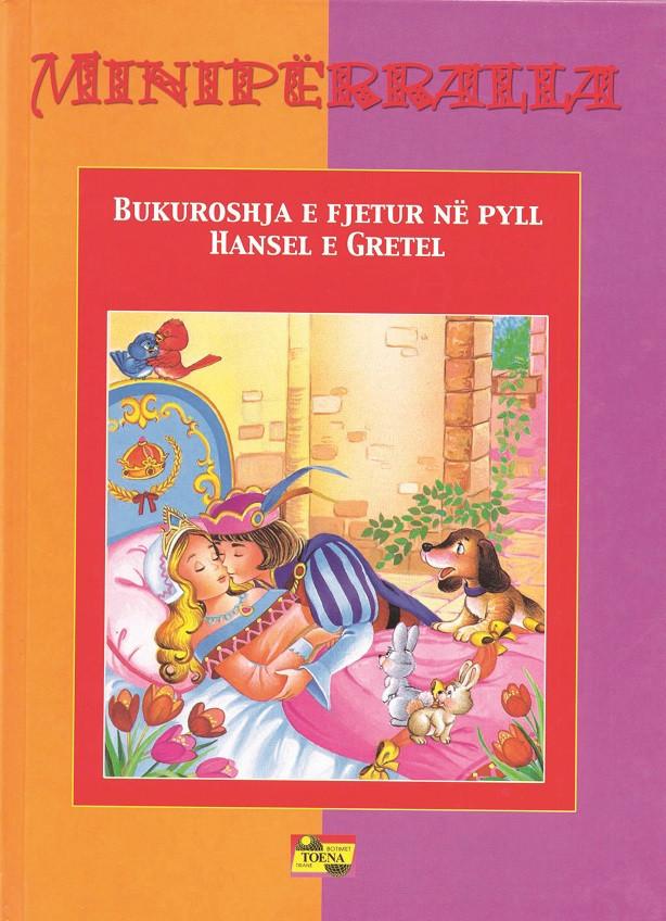Bukuroshja e fjetur ne pyll – Hansel e Gretel