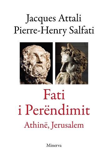 Fati i Perendimit: Athine, Jerusalem