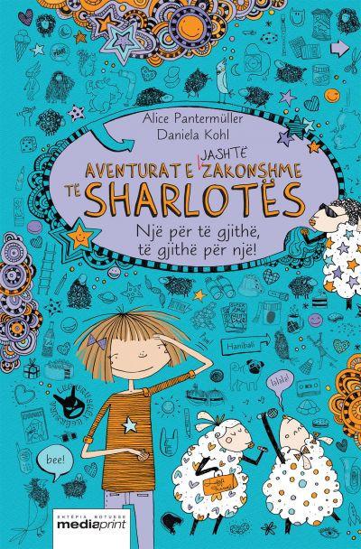 Aventurat e jashtezakonshme te Sharlotes 2, Nje per te gjithe, te gjithe per nje