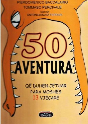 50 aventura qe duhen jetuar para moshes 13 vjec
