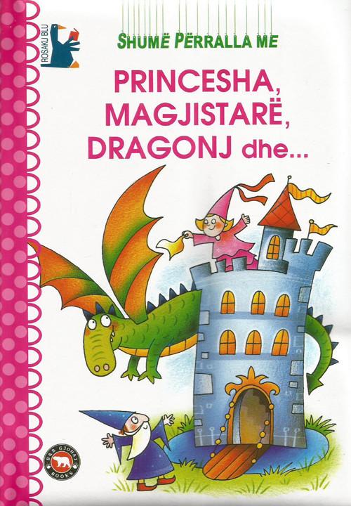 Shume perralla me princesha, magjistare, dragonj dhe ...