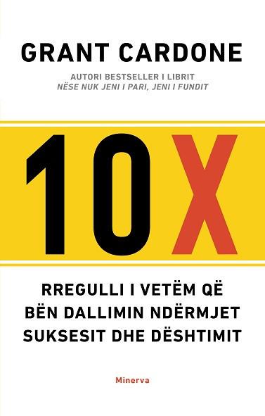 10 X: Rregulli i vetem qe ben dallimin ndermjet suksesit dhe deshtimit