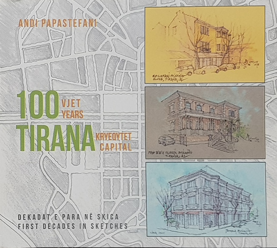 Tirana 100 years capital – first decades in sketches