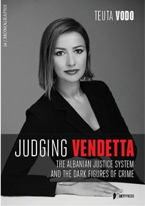 Judging Vendetta -The Albanian Justice System and the dark Figures of crime