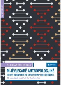 Mijevjecare Antropologjike – Tiparet epigjenike në seritë eshtrore nga Shqipëria