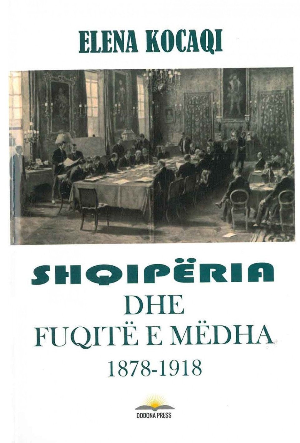 Shqiperia dhe fuqite e medha 1878 – 1918