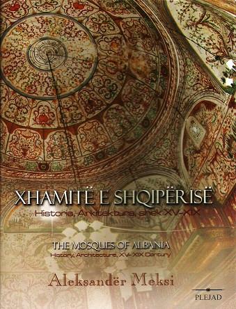 Xhamite e Shqiperise - Historia, Arkitektura, shek XV-XIX